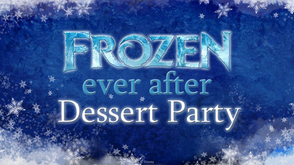 Reservations Open Today for Frozen Ever After Sparkling Dessert Party